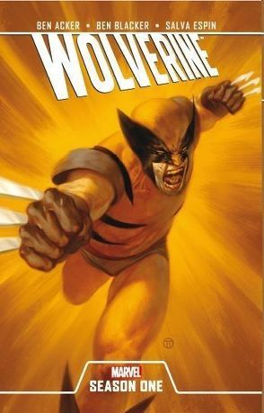 Wolverine: Season One von Acker,  Ben, Blacker,  Ben, Espin,  Salvador, Smith,  Sam