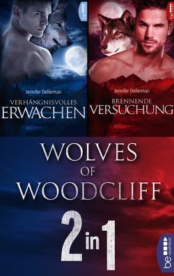 Wolves of Woodcliff: Verhängnisvolles Erwachen / Brennende Versuchung von Dellerman,  Jennifer, Sander,  Ralph