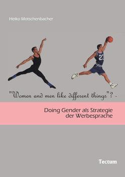 """Women and Men Like Different Things""? von Motschenbacher,  Heiko"