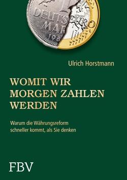 Womit wir morgen zahlen werden von Horstmann,  Ulrich