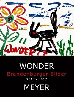 Wonder – Brandenburger Bilder von Meyer,  Susanne, Wonder,  Wolf
