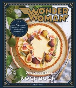 Wonder Woman: Das offizielle Kochbuch von Volk,  Briana