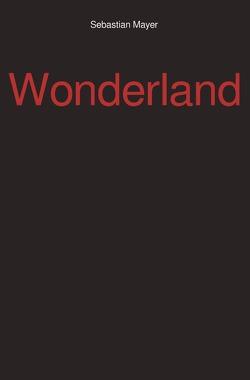 Wonderland von Mayer,  Sebastian