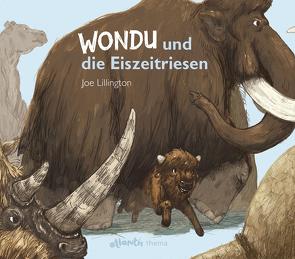 Wondu und die Eiszeitriesen von Lillington,  Joe