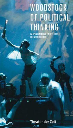 Woodstock of Political Thinking von Broszat,  Tilmann, Gareis,  Sigrid, Nida-Ruemelin,  Julian, Thoss,  Michael