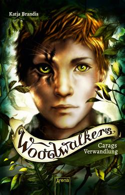 Woodwalkers (1). Carags Verwandlung von Brandis,  Katja, Carls,  Claudia