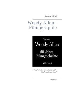 Woody Allen – Filmographie von Körbel,  Annette