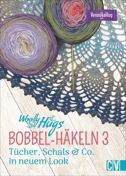 Woolly Hugs BOBBEL-Häkeln 3 von Hug,  Veronika