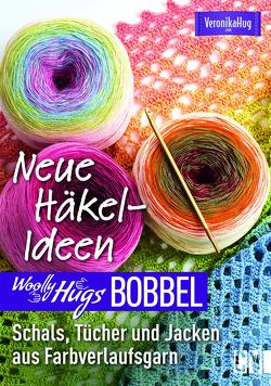 Woolly Hugs Bobbel Neue Häkel-Ideen von Hug,  Veronika