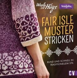 Woolly Hugs Fair-Isle-Muster stricken von Hug,  Veronika, Jäger,  Silvia