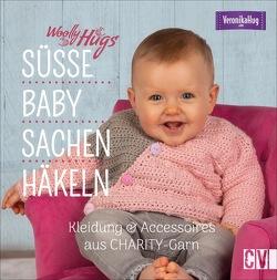 Woolly Hugs Süße Baby-Sachen häkeln von Hug,  Veronika