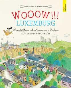 WOOOW!!! LUXEMBURG – Charlotte und Monsieur Hibou auf Entdeckungsreise von Schoos,  Thomas, Song,  Keong-A