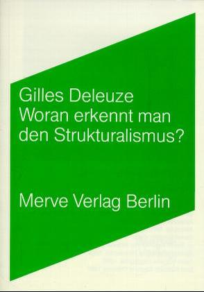 Woran erkennt man den Strukturalismus? von Brückner-Pfaffenberger,  Eva, Deleuze,  Gilles, Watts Tuckwiller,  Donald