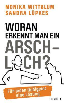 Woran erkennt man ein Arschloch? von Lüpkes,  Sandra, Wittblum,  Monika