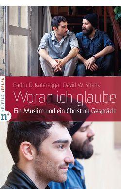 Woran ich glaube von Affolderbach,  Martin, Aries,  Wolf D, Günter,  Wolfgang, Kateregga,  Badru D, Shenk,  David W