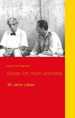 Woran ich mich erinnere von Tiedemann,  Heinrich von