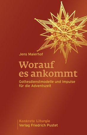 Worauf es ankommt von Maierhof,  Jens