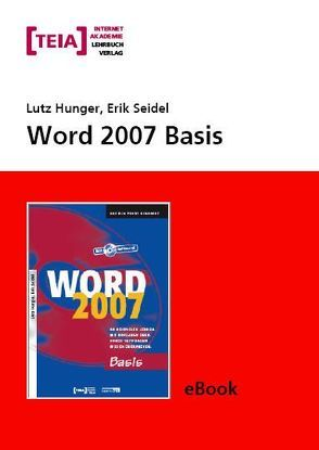 Word 2007 Basis eBook von Hunger,  Lutz, Seidel,  Erik