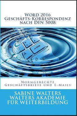 Word 2016 – Geschäfts-Korrespondenz nach DIN 5008 von Walters,  Sabine