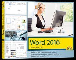 Word 2016 Schnell zum Ziel: Auf einen Blick alles erklärt von Schwabe,  Rainer Walter