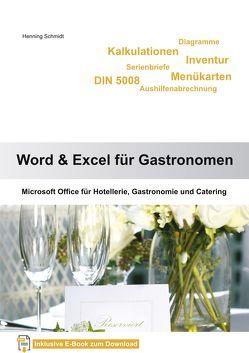 Word 2016 und Excel 2016 für Gastronomen von Schmidt,  Henning