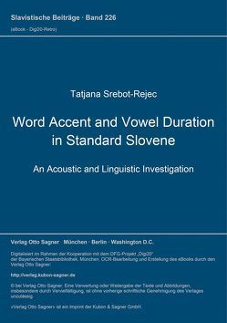 Word Accent and Vowel Duration in Standard Slovene von Srebot-Rejec,  Tatjana