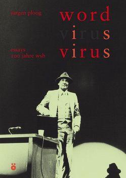 Word is Virus von Graeff,  Max Christian, Haller,  Pablo, Harth,  Alfred 23, Hecke,  Roswitha, Hegglin,  Patrick, Ploog,  Jürgen, Streit,  Bernhard