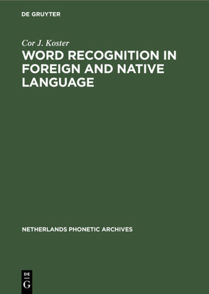 Word recognition in foreign and native language von Koster,  Cor J.