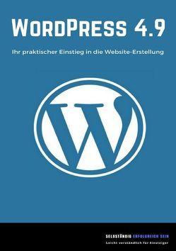 WordPress 4.9 – Ihr praktischer Einstieg in die Website-Erstellung von Mihelic,  Isabella