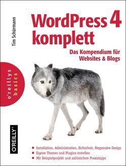 WordPress 4 komplett: Das Kompendium für Websites und Blogs von Schürmann,  Tim