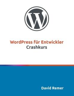 WordPress für Entwickler von Remer,  David