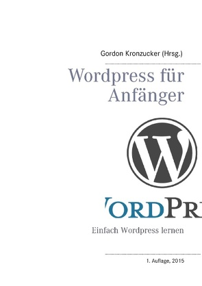 WordPress für Anfänger von Kronzucker,  Gordon