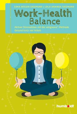 Work-Health Balance von Besser-Siegmund,  Cora, Siegmund,  Lola Ananda