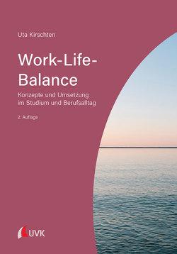 Work-Life-Balance von Kirschten,  Uta