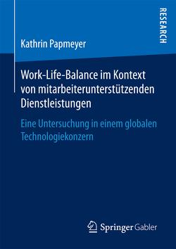 Work-Life-Balance im Kontext von mitarbeiterunterstützenden Dienstleistungen von Papmeyer,  Kathrin