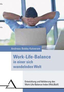 Work-Life-Balance in einer sich wandelnden Welt von Kalveram,  Andreas Bobby
