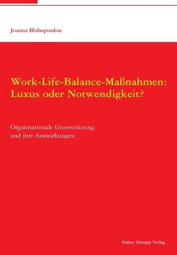 Work-Life-Balance-Maßnahmen: Luxus oder Notwendigkeit? von Blahopoulou,  Joanna