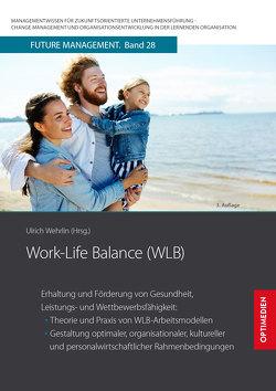 Work-Life Balance WLB von Prof. Dr. Dr. h.c. Wehrlin,  Ulrich