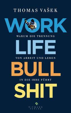 Work-Life-Bullshit von Vasek,  Thomas