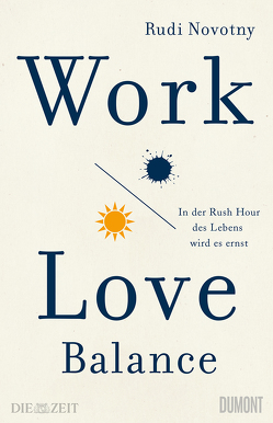 Work-Love-Balance von Novotny,  Rudi
