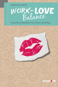 Work-Love Balance von Moritz,  Bernhard