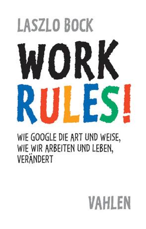 Work Rules! von Bock,  Laszlo, Grow,  Meike, Mareik,  Ute
