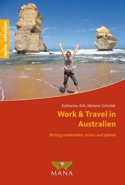 Work & Travel in Australien von Arlt,  Katharina, Schmidt,  Melanie