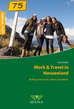 Work & Travel in Neuseeland von Malek,  Anja