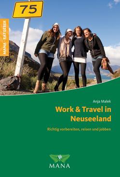 Work & Travel in Neuseeland von Malek,  Anja