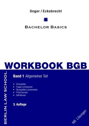 Workbook BGB Band I von Eckebrecht,  Marc, Unger,  Werner