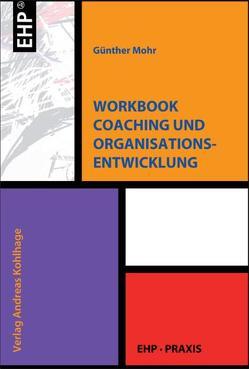 Workbook Coaching und Organisationsentwicklung von Mohr,  Günther