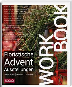 Workbook – Floristische Advents-Ausstellungen von Haake,  Karl-Michael, Henckel,  Hella, Poulsen,  Jens