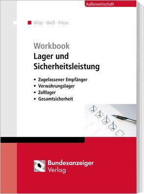 Workbook Lager und Sicherheitsleistung von Friese,  Gerhard, Weiss,  Thomas, Witte,  Peter