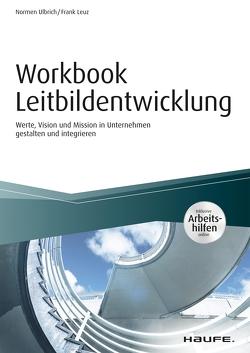 Workbook Leitbildentwicklung – inkl. Arbeitshilfen online von Leuz,  Frank, Ulbrich,  Normen